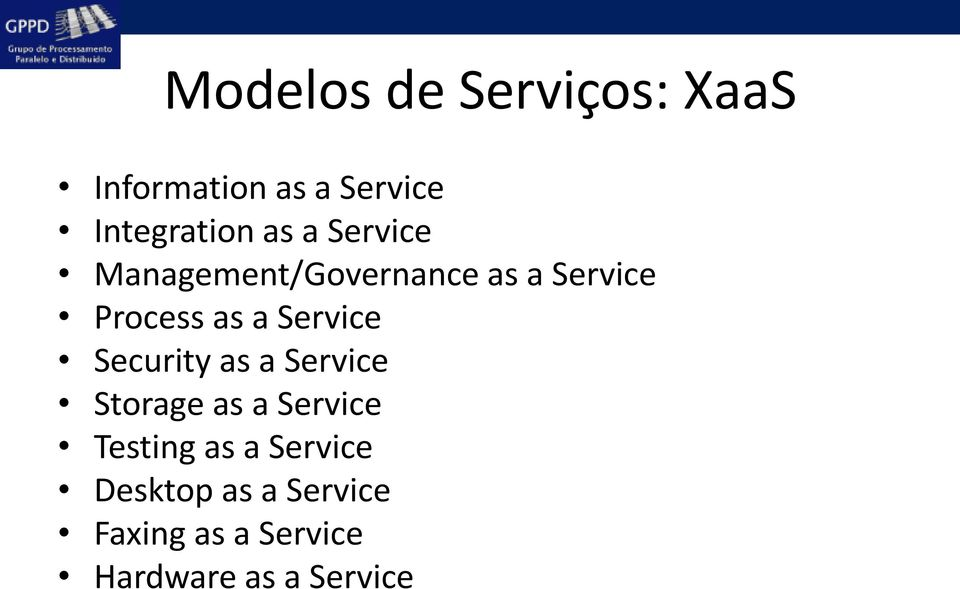 Service Security as a Service Storage as a Service Testing as a