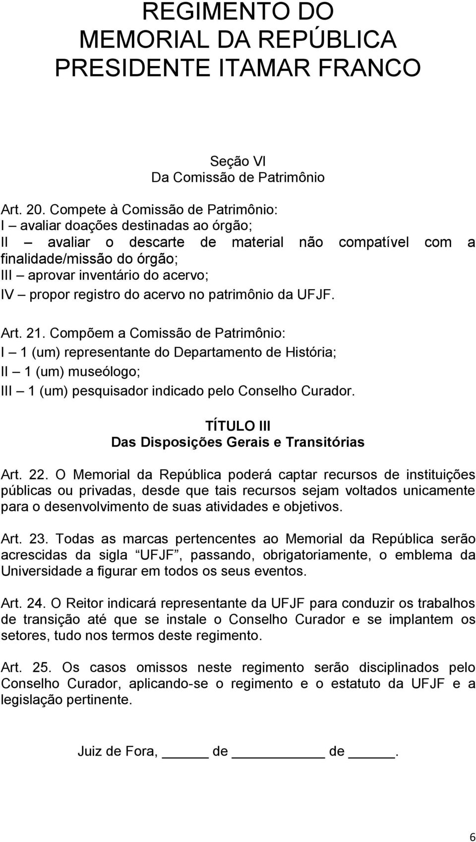 registro do acervo no patrimônio da UFJF. Art. 21.
