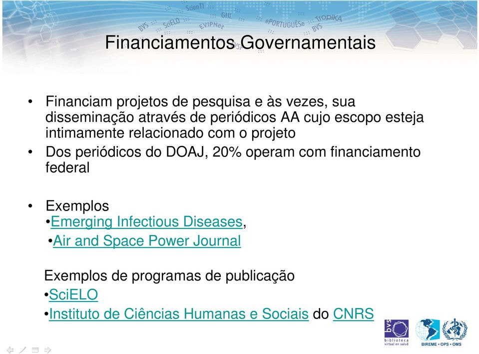 20% operam com financiamento federal Exemplos Emerging Infectious Diseases, Air and Space Power